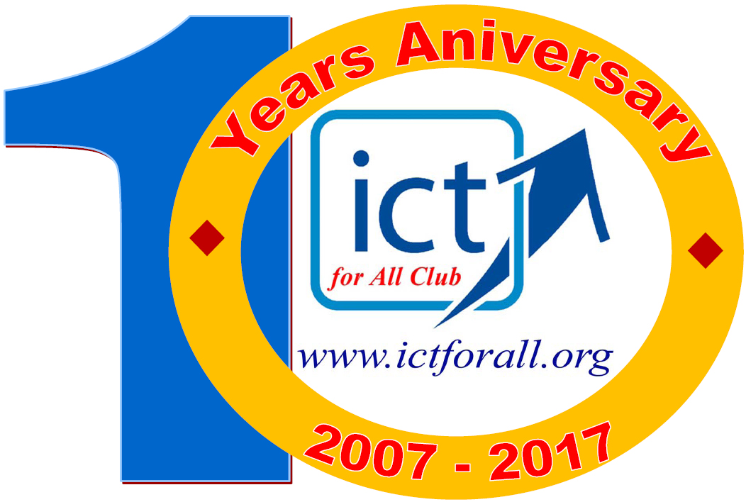 #10YearsAniversary #ICTforAll #ICT4All --The Information and Communication Technology for All Club (ICT for All Club) as shown in www.ictforall.org, is a non-profit organization run in the civil sector and strives to reduce the Digital Divide as much as it can.